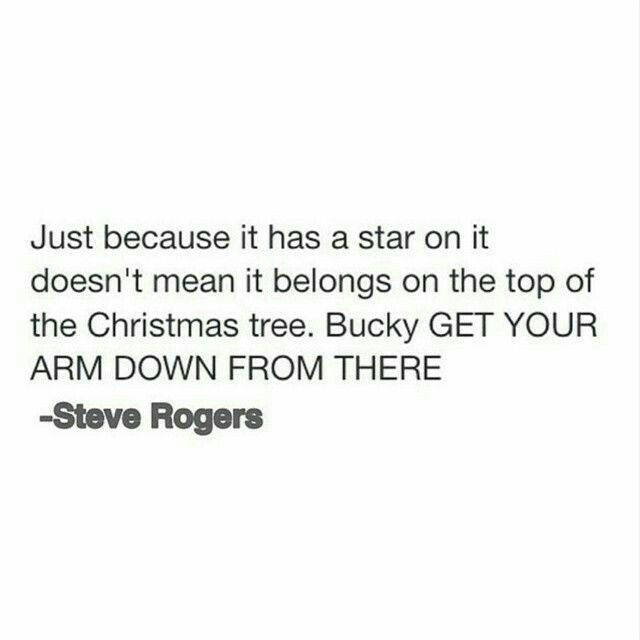 """100% happened. """"BUCKY GET YOUR ARM OFF THE CHRISTMAS TREE"""""""