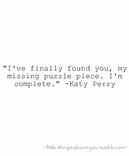 Missing Puzzle Piece Quote: I'll Love You Unconditionally ️ You Are The Missing Puzzle