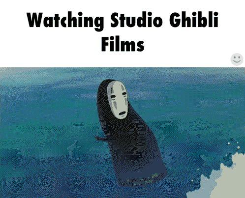 Watching Studio Ghibli Films. Sooooooooooooo truuuuuuue. Mainly in 'the grave of the fireflies'