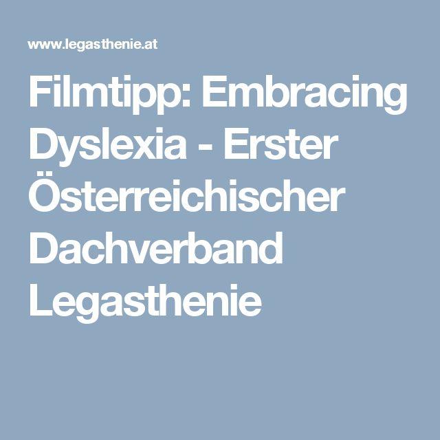 Filmtipp: Embracing Dyslexia - Erster Österreichischer Dachverband Legasthenie