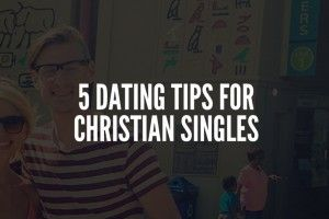 ~4 Dating tips for Christian Singles~