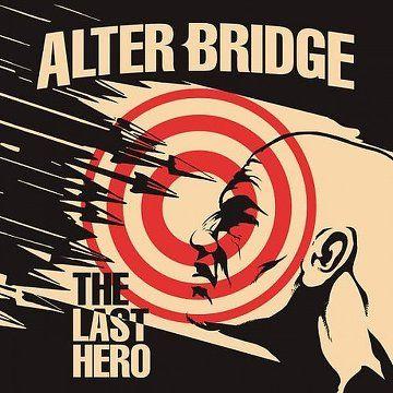 Alter Bridge – The Last Hero (2016) - http://cpasbien.pl/alter-bridge-the-last-hero-2016/