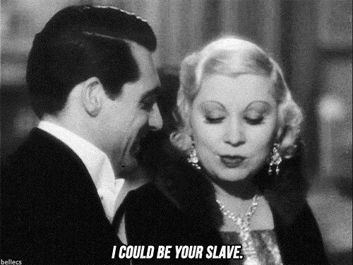 Podría ser tu esclavo…
