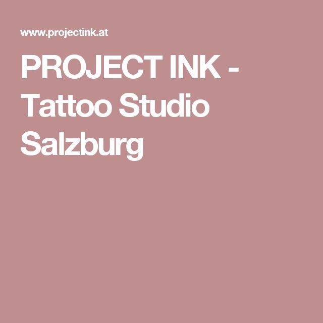PROJECT INK - Tattoo Studio Salzburg