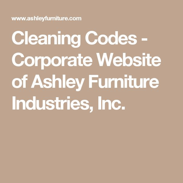 Cleaning Codes - Corporate Website of Ashley Furniture Industries, Inc.