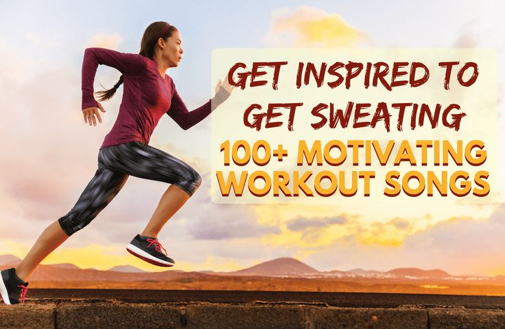 These songs combine the best beats with the most inspirational lyrics to motivate you to exercise!