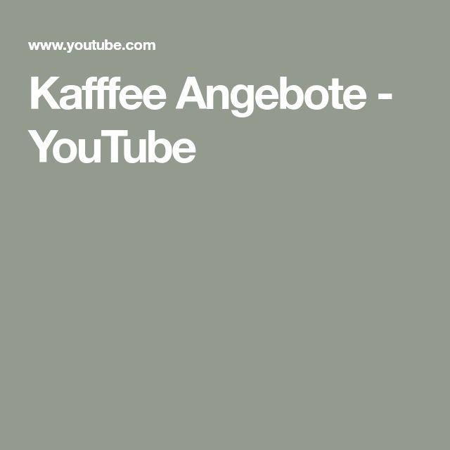 Kafffee Angebote - YouTube