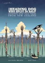 The heading dog who split in half: legends and tall tails from New Zealand is an incredible new graphic novel. Come check it out!