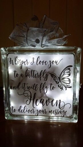 Whisper I Love you to a butterfly and it will fly to Heaven to deliver your message lighted glass block #creativevinyldezign  www.etsy.com/shop/creativevinyldezign