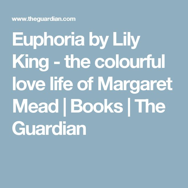 Euphoria by Lily King - the colourful love life of Margaret Mead | Books | The Guardian