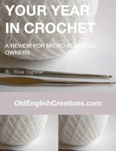 As the year comes to an end it is a great time to see where you are in your crochet micro-business.