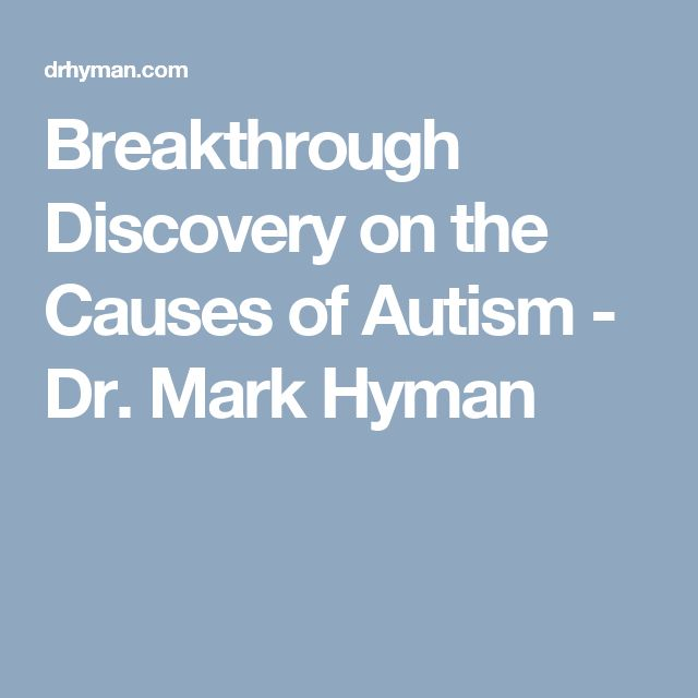 Breakthrough Discovery on the Causes of Autism - Dr. Mark Hyman