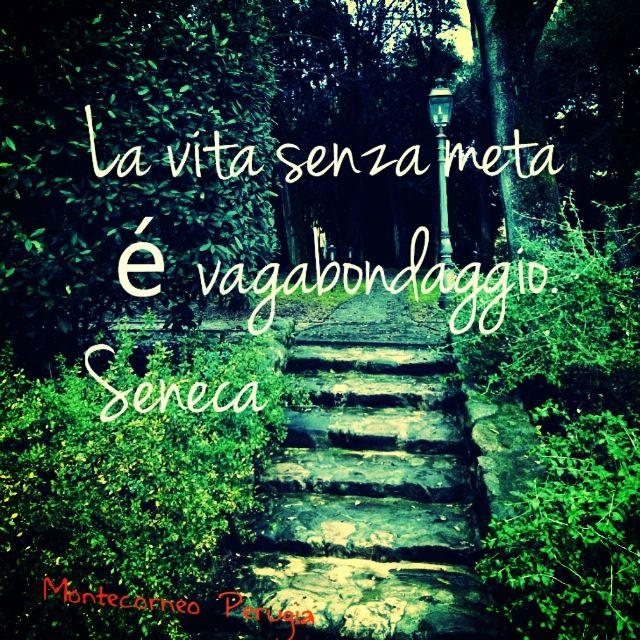 La vita senza meta è vagabondaggio #Seneca