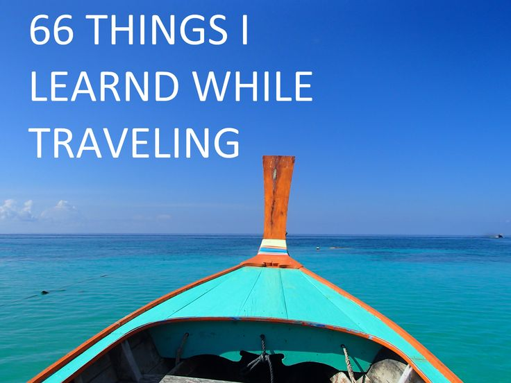 Traveling is a big experience, make your own journey.
