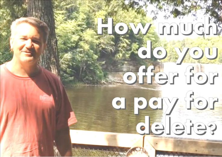 "How Much Do You Offer for a ""Pay for Delete"" Collection Account? When entering into negotiations with a collection company never admit the debt is yours."