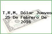http://tecnoautos.com/wp-content/uploads/imagenes/trm-dolar/thumbs/trm-dolar-20160225.jpg TRM Dólar Colombia, Jueves 25 de Febrero de 2016 - http://tecnoautos.com/actualidad/finanzas/trm-dolar-hoy/tcrm-colombia-jueves-25-de-febrero-de-2016/