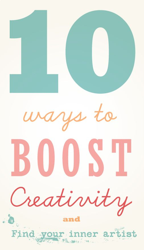 10 Tips for Boosting Creativity