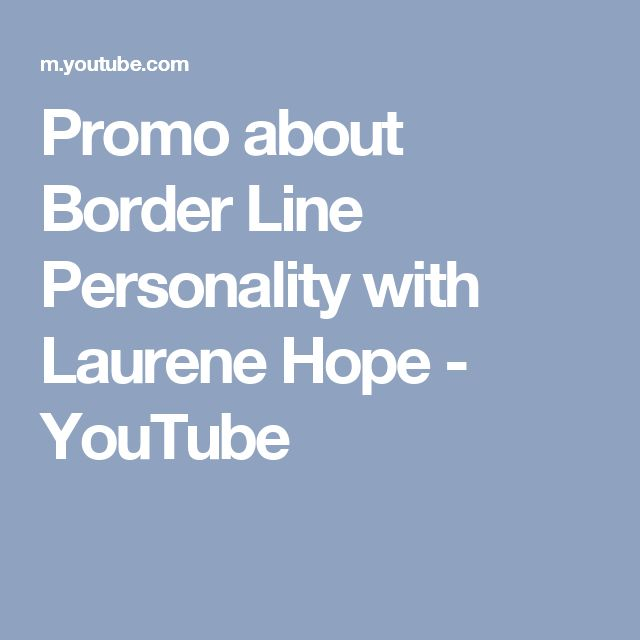 Promo about Border Line Personality with Laurene Hope - YouTube