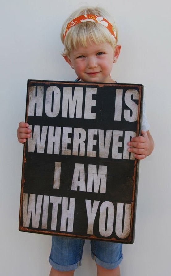Google Image Result for http://quotesandsayingsblog.com/wp-content/uploads/cute-saying-home-is-wherever-i-am-with-you.jpg