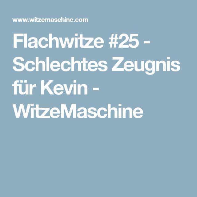 Flachwitze #25 - Schlechtes Zeugnis für Kevin - WitzeMaschine