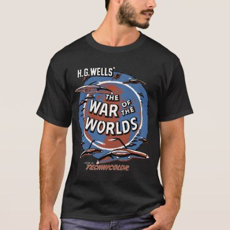 War of the Worlds T-Shirt - click/tap to personalize and buy