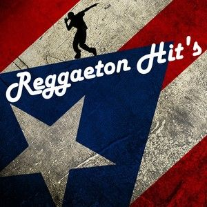 Reggaeton Hit  39 s on Spotify