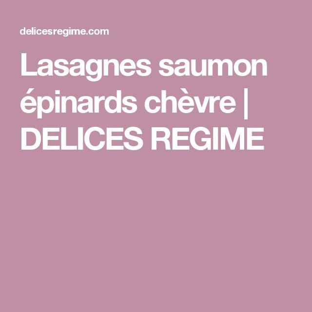 Lasagnes saumon épinards chèvre | DELICES REGIME