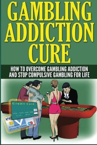 best gambling addiction images addiction  gambling addiction cure how to overcome gambling addiction and stop compulsive gambling for life