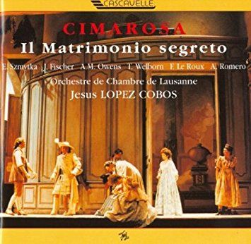 Il Matrimonio Segreto (1792) // Domenico Cimarosa // E. Sznytka, J. Fischer, A.M. Owens, T. Wellborn, E. Le Roux, A. Romero // Orchestre de Chambre de Lausanne, Jesús López Cobos, 1992