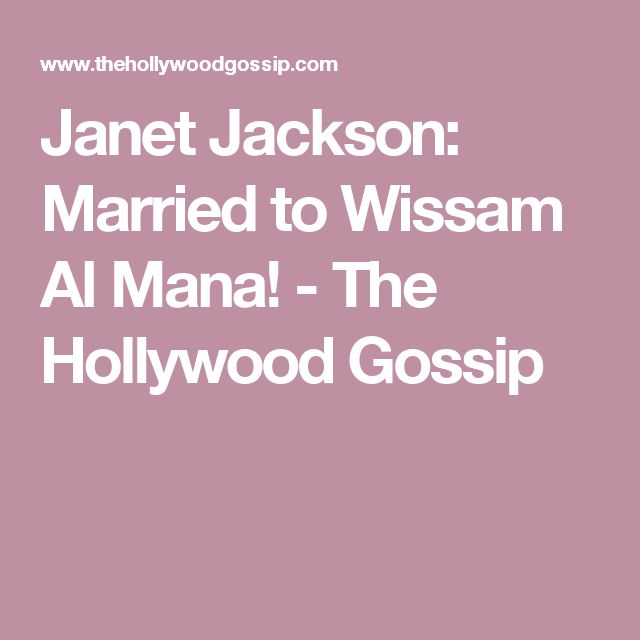 Janet Jackson: Married to Wissam Al Mana! - The Hollywood Gossip