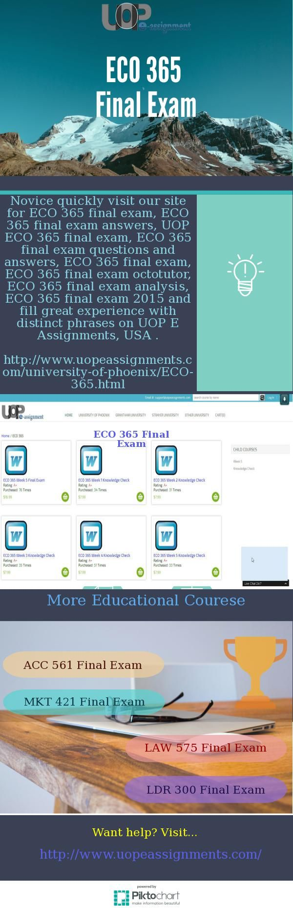 Novice quickly visit our site for ECO 365 final exam, ECO 365 final exam answers, UOP ECO 365 final exam, ECO 365 final exam questions and answers, ECO 365 final exam, ECO 365 final exam octotutor, ECO 365 final exam analysis, ECO 365 final exam 2015 and fill great experience with distinct phrases on UOP E Assignments, USA .  http://www.uopeassignments.com/university-of-phoenix/ECO-365.html