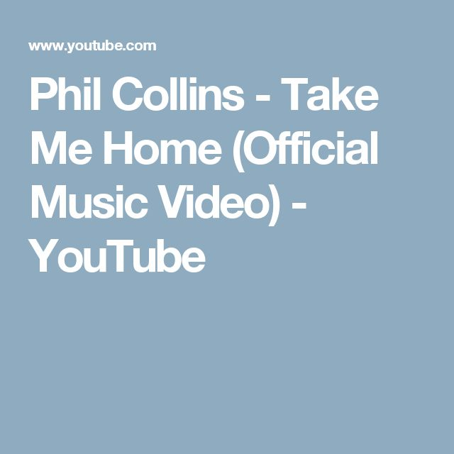 Phil Collins - Take Me Home (Official Music Video) - YouTube