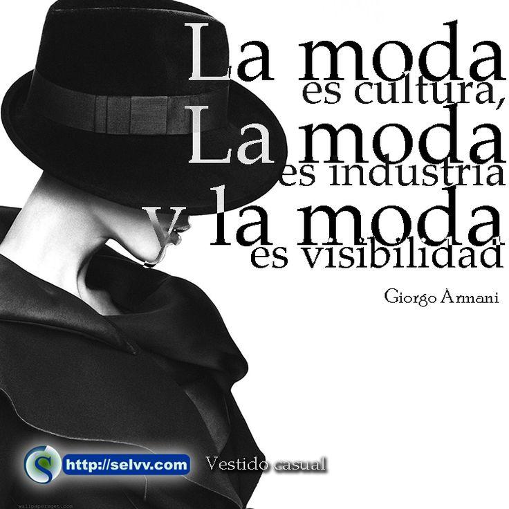 La moda es cultura, la moda es industria y la moda es visibilidad Giorgo Armani http://selvv.com/vestido-casual/