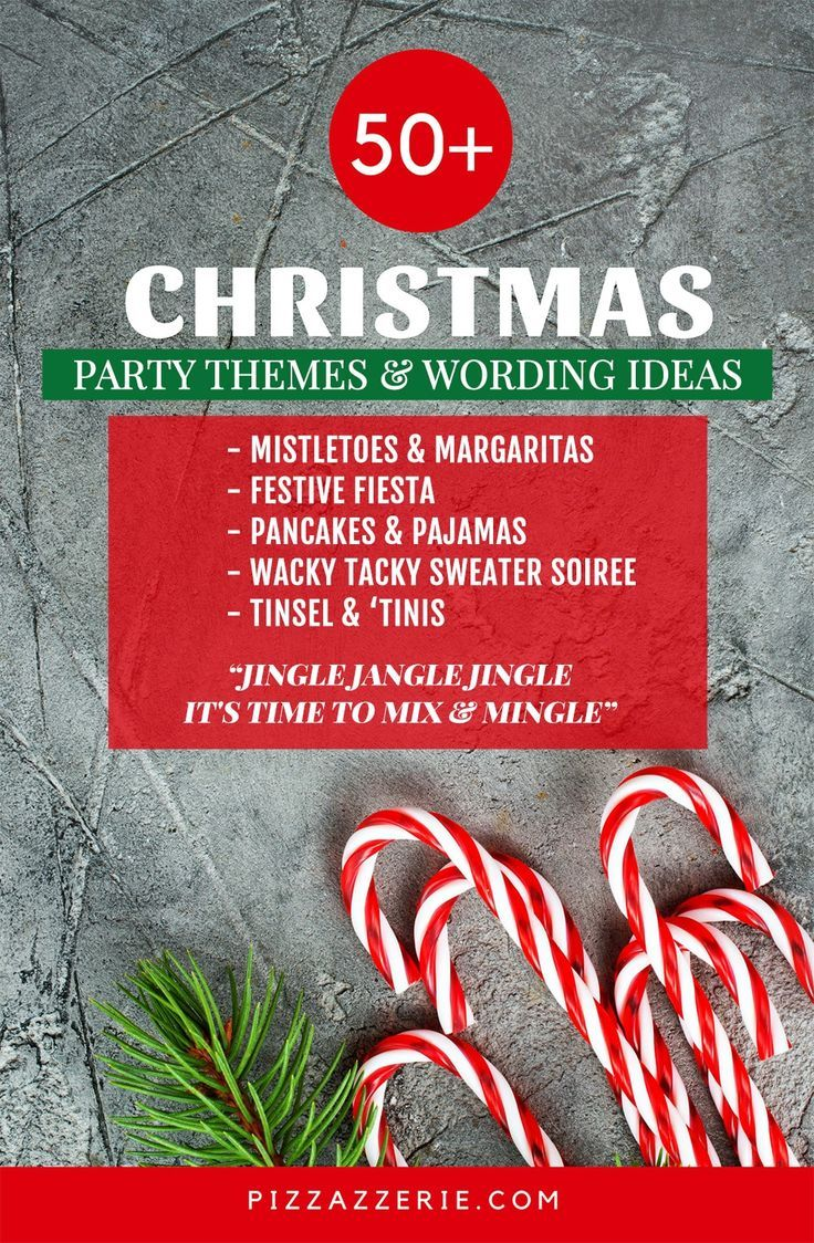 Christmas Party Names Theme Ideas Christmas Party Themes Holiday Party Themes Work Christmas Party