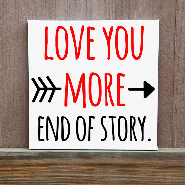 Love You More. End of Story. Hand Painted Canvas - Multiple sizes available - Ready To Hang - Valentines Day Gift - Gift for Parents by LittleDoodleDesign on Etsy
