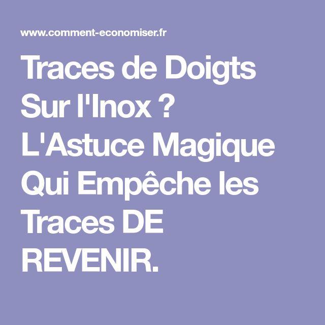 Traces de Doigts Sur l'Inox ? L'Astuce Magique Qui Empêche les Traces DE REVENIR.