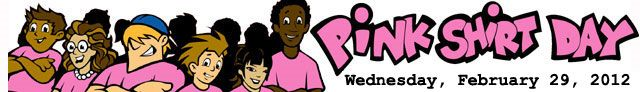 "February 29 is Pink Shirt Day.  ""BULLING STOPS HERE!"""