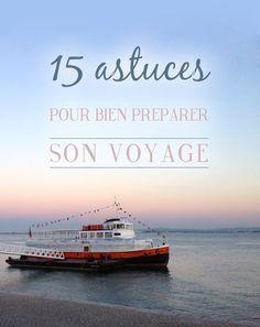 Astuces voyage : 15 astuces pour bien préparer son voyage à l'étranger. Les choses à ne pas oublier, comment être bien dans l'avion, quoi emporter dans sa valise...