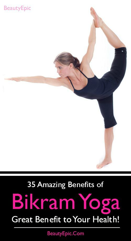 35 Benefits of Bikram #Yoga :We have brought some benefits of Bikram yoga over health and beauty which will let us know