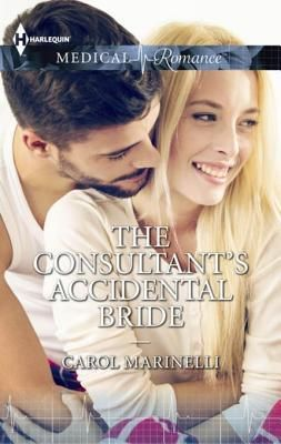 Carol Marinelli - The Consultant's Accidental Bride