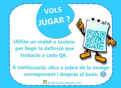 Us presentem la mostra d'activitats de la sèrie QR per als més petits… I, per què no ?, creada per l'Emilia Lacaraz Delgado i adreçada a l'alumnat de l'últim curs d'Educació Infantil i de Cicle Inicial. La novetat d'aquests jocs és la necessitat d'utilitzar un dispositiu mòbil, per poder realitzar la lectura de paraules o frases que amaguen els diferents QRs. L'alumne haurà d'acostar un mòbil o una tauleta al Sr. QR i, un cop llegit el contingut, resoldre l'exercici.