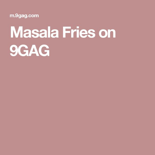 Masala Fries on 9GAG