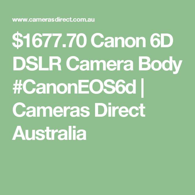 $1677.70 Canon 6D DSLR Camera Body #CanonEOS6d   Cameras Direct Australia