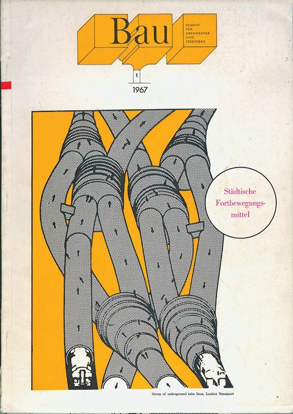 """Bau Magazine  Title design: Walter Pichler, unter Verwendung eines Diagramms aus der Publikation New Movement in Cities"""" von Brian Richards: Bau Heft 1 / 1967  Published by Zentralvereinigung der Architekten Österrreichs On loan from the Architectural Association Library"""
