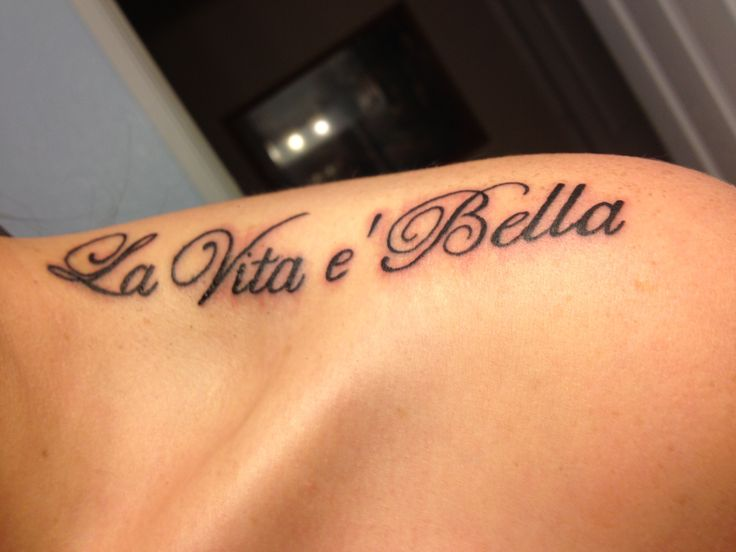 My second tattoo! La Vita è Bella. Life is Beautiful