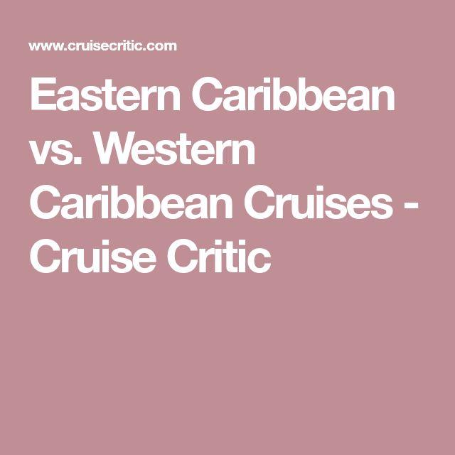 Eastern Caribbean vs. Western Caribbean Cruises - Cruise Critic