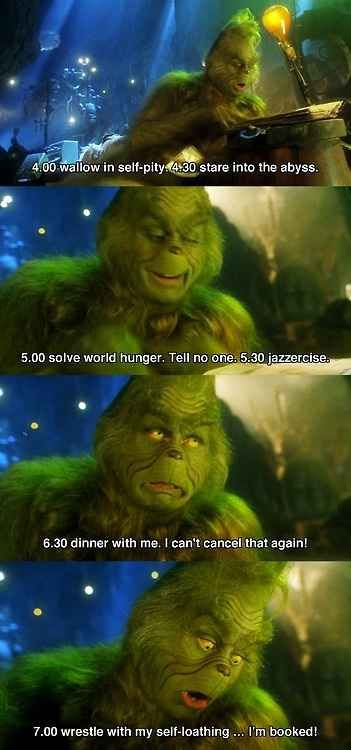 "Because sometimes, you'll find any excuse not to leave the house. | The 12 Most Relatable Quotes From ""The Grinch"" -- hahahha♥"