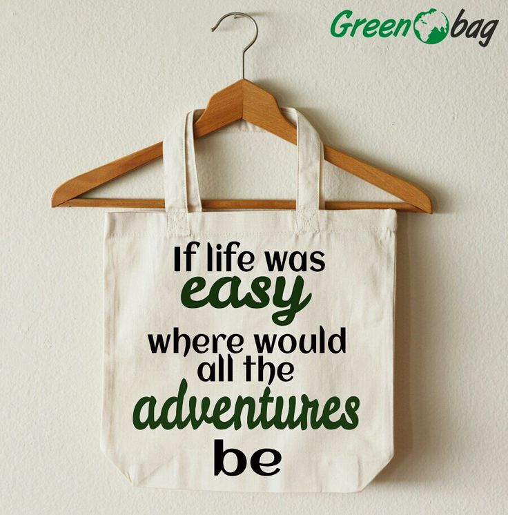 #GreenoBag #quoteoftheday #life's #adventures, don't you'll agree?