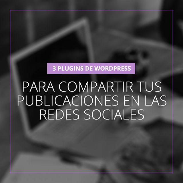 3 Plugins de WordPress para compartir tus publicaciones en las redes sociales