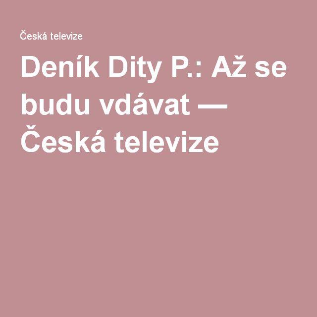 Deník Dity P.: Až se budu vdávat — Česká televize